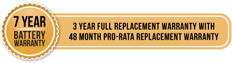 7 year battery warranty - 3 year full replacement warranty with 48 month pro-rata replacement warranty