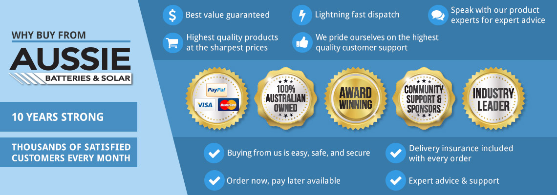 Why buy from Aussie Batteries? Over 10 years strong, thousands of satisfied customers every month